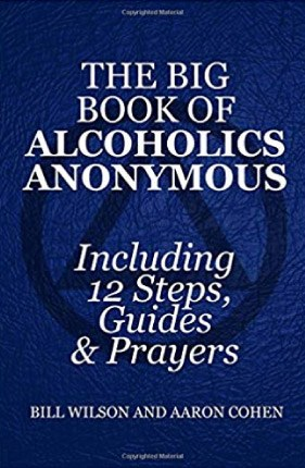 The Big Book of Alcoholics Anonymous by Bill Wilson and Aaron Cohen