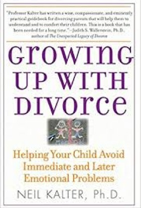 Growing Up With Divorce by Neil Kalter