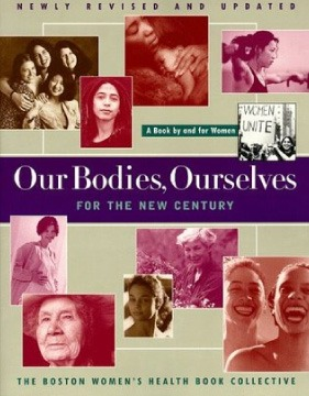 Our Bodies, Ourselves by Boston Woman's Health Book Collective and Judy Norsigian