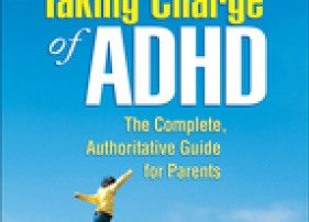 Taking Charge of ADHD: The Complete Authoritative Guide for Parents by Dr. Russell A. Barkley