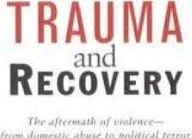 Trauma and Recovery by Judith Herman, M.D.